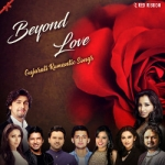 Beyond Love - Gujarati Romantic Songs songs