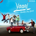 Yaari - Friendship Day Special songs