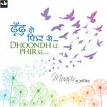 Dhoondh Le Phir Se songs