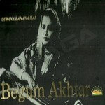 Dewana Banana Hai - Begum Akhtar - 4 Pack - Vol 4 songs