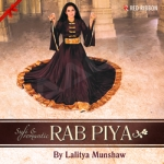 Rab Piya - Sufi & Romantic songs