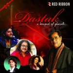 Dastak - A Bouquet Of Ghazals songs