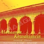 Hazaron Khwahishein - Assorted Ghazals songs