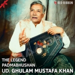 The Legend Padmabhushan Ud. Ghulam Mustafa Khan songs
