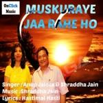 Muskuraye Jaa Rahe Ho songs