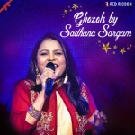 Ghazals By Sadhana Sargam songs