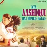 Kya Aashiqui Hai Humko Batao