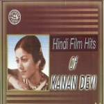 Hindi Film Hits Of Kanan Devi