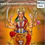 Mata Sherawali Leela Teri Nayari songs