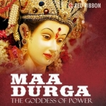 Maa Durga - The Godess Of Power songs