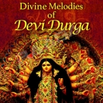 Divine Melodies Of Devi Durga songs