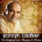 Suresh Wadkar - The Singing Icon - Bhajans & Dhuns