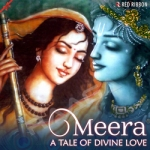 Meera - A Tale Of Divine Love songs