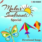 Makar Sankranti Special - Devotional Songs songs