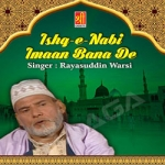 Ishq-E-Nabi Imaan Bana De songs