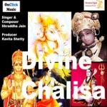 Divine Chalisa songs
