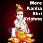 Mere Kanha Shri Krishna songs