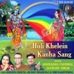 Holi Khelein Kanha Sang songs