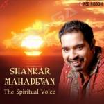 Shankar Mahadevan - The Spiritual Voice
