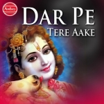 Dar Pe Tere Aake songs