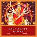 Maa Durga Hymns - Chaitra Navratri Special songs