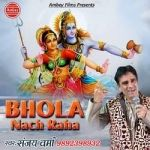 Bhola Nach Raha songs