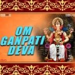 Om Ganapathi Deva songs