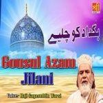 Gousul Azam Jilani songs