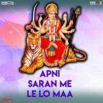 Apni Saran Me Le Lo Maa songs