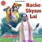 Nacho Shyam Lai songs