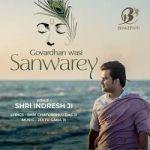 Govardhan Wasi Sanwarey songs