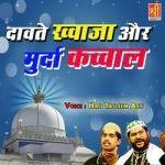 Dawate Khwaja Or Murda Qawwal songs