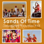 Sands Of Time - Contemporary Rajasthani Folk songs
