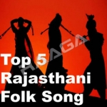 Top 5 Rajasthani Folk Songs songs