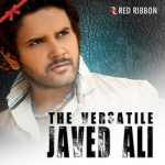 The Versatile - Javed Ali songs