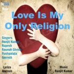 Love Is My Only Religion songs