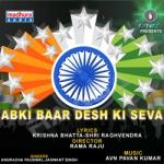 Abki Baar Desh Ki Seva songs