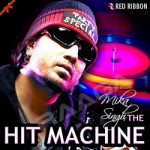 Mika Singh - The Hit Machine songs