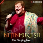 Nitin Mukesh - The Singing Icon