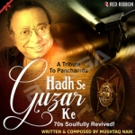 Hadh Se Guzar Ke - A Tribute To Panchamda songs