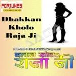 Dhakkan Kholo Raja Ji songs
