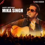 Happy Birthday Mika Singh songs