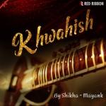 Khwahish songs
