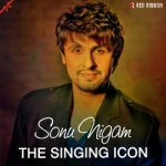 Sonu Nigam - The Singing Icon songs