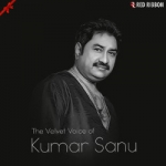 The Velvet Voice Of Kumar Sanu songs
