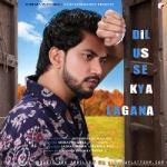 Dil Us Se Kya Lagana songs