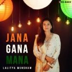 Jana Gana Mana By Lalitya Munshaw songs