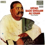Ustad Bade Ghulam Ali Khan songs