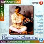 Classical Encounters - Pt.Hariprasad Chaurasia (Vol 3)