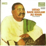 Classical Vocal - Ustad Bade Ghulam Ali Khan